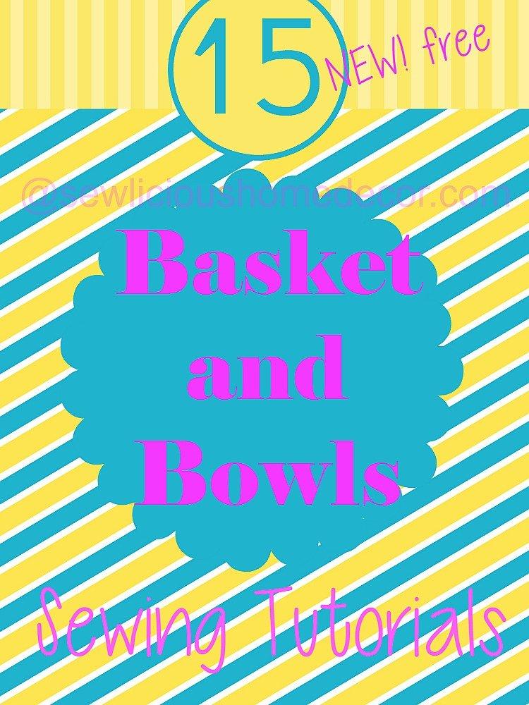 15 New Free Sewing Fabric Bowls and Basket Tutorials sewlicioushomedecor.com
