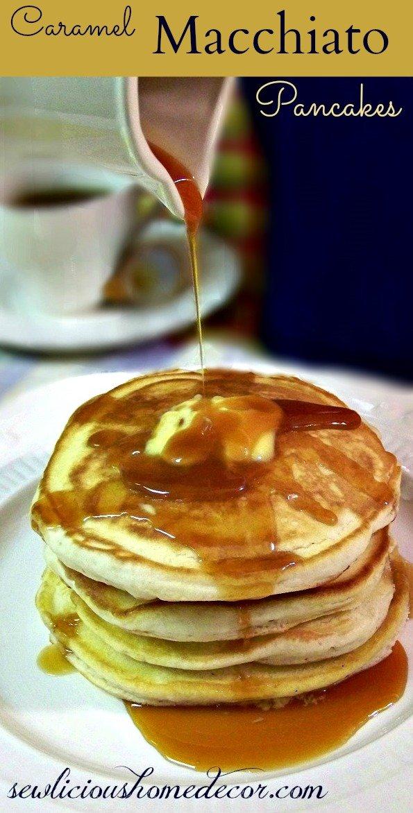 Caramel Macchiato Pancakes at sewlicioushomedecor.com