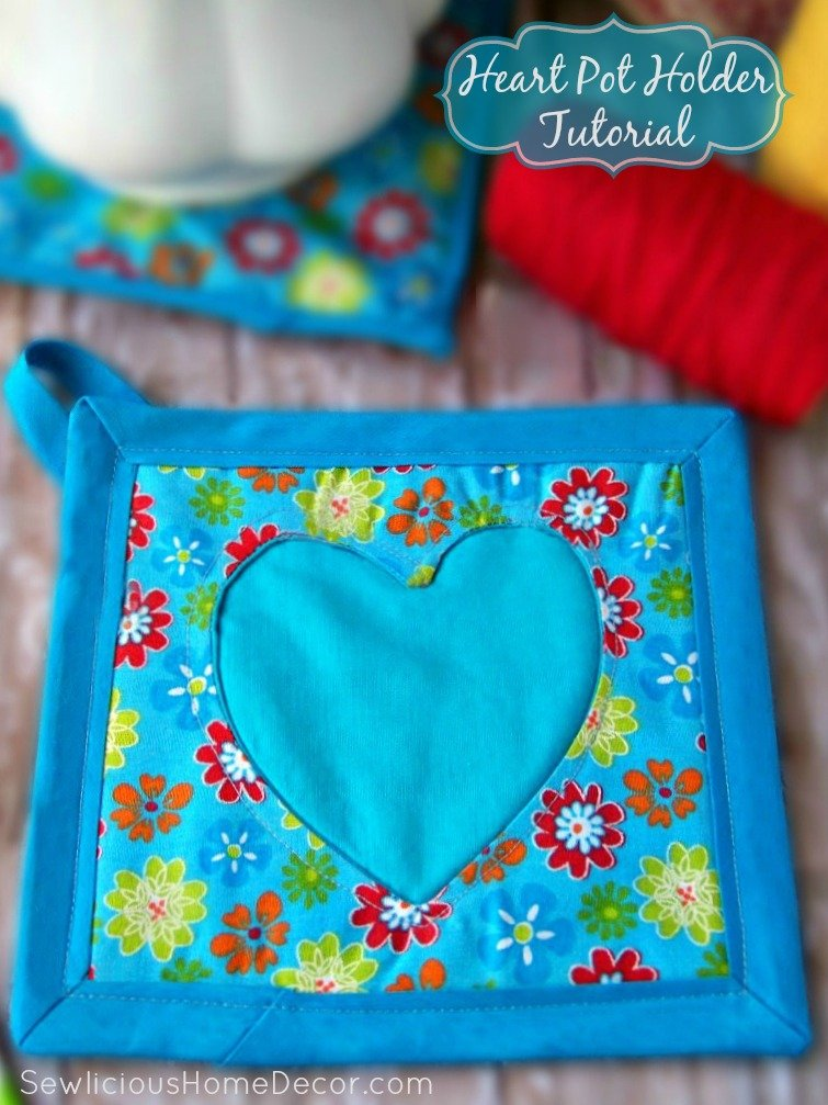 Heart Pot Holder Tutorial. sewlicioushomedecor.com