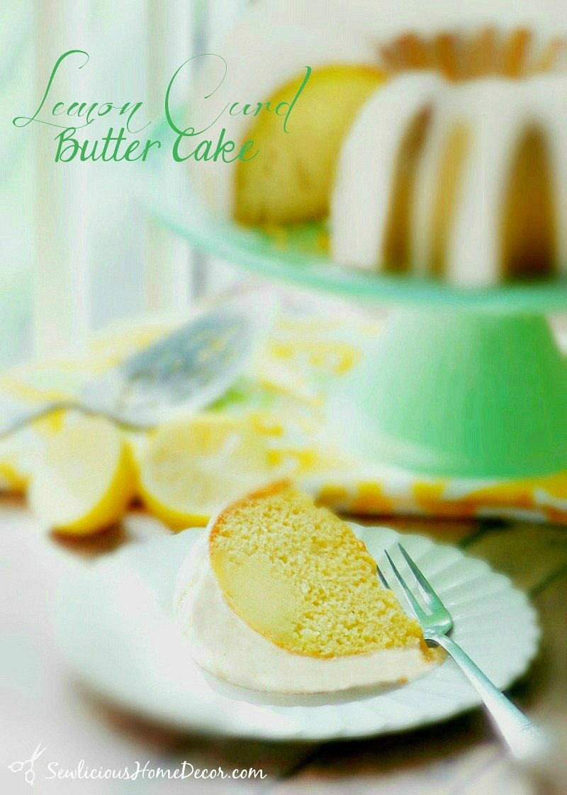 Lemon Curd Butter Cake Recipe sewlicioushomedecor