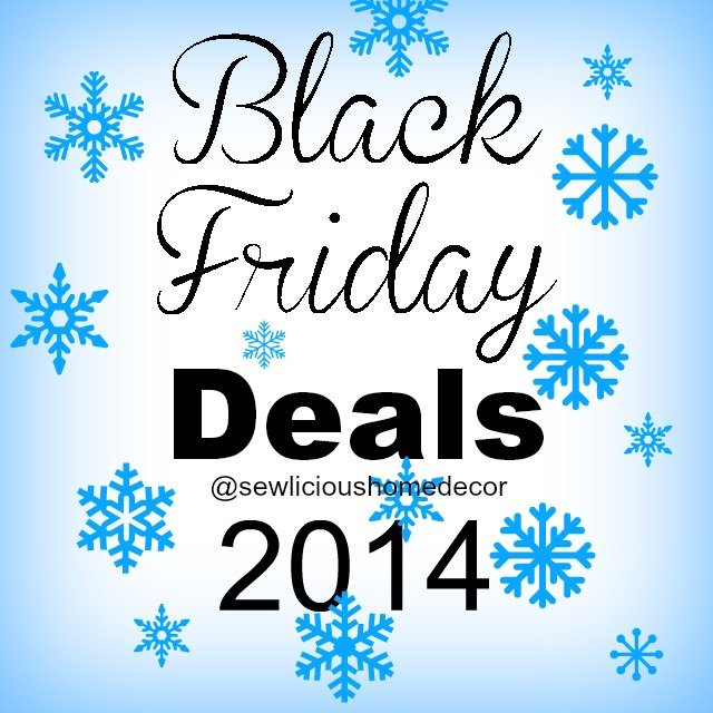 Black Friday Deals 2014 sewlicioushomedecor.com
