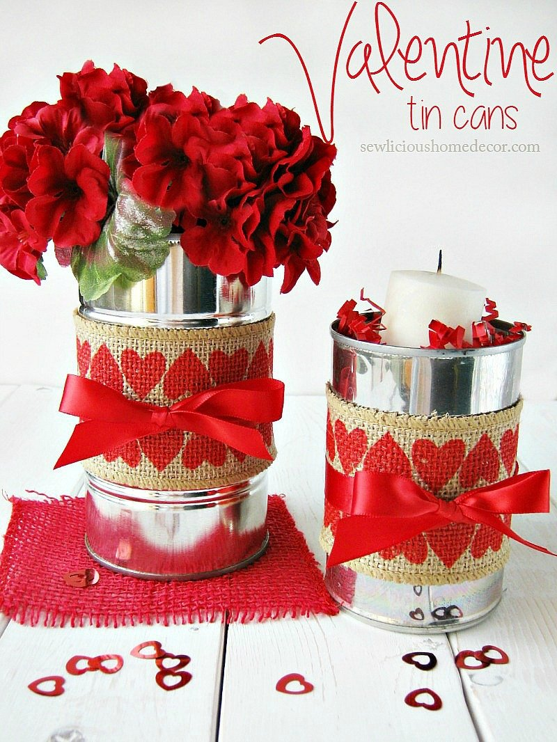 Valentine Tin Cans with Burlap Perfect gift ideas sewlicioushomedecor