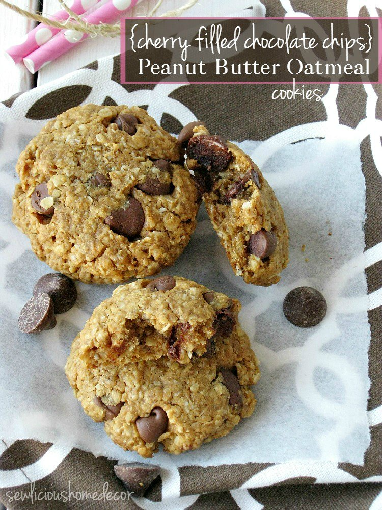 Cherry Filled Chocolate Chip Peanut Butter Oatmeal Cookies sewlicoushomedecor