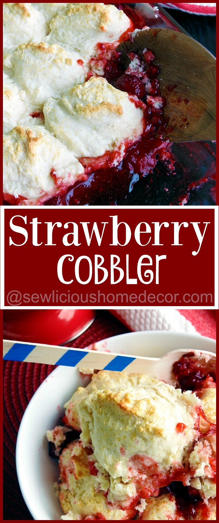 The best Strawberry Cobbler for summertime. sewlicioushomedecor