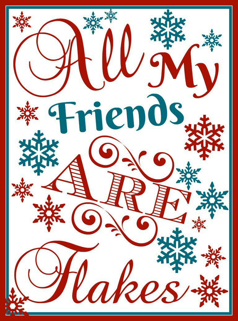 all-my-friends-are-flakes-printable-sewlicioushomedecor