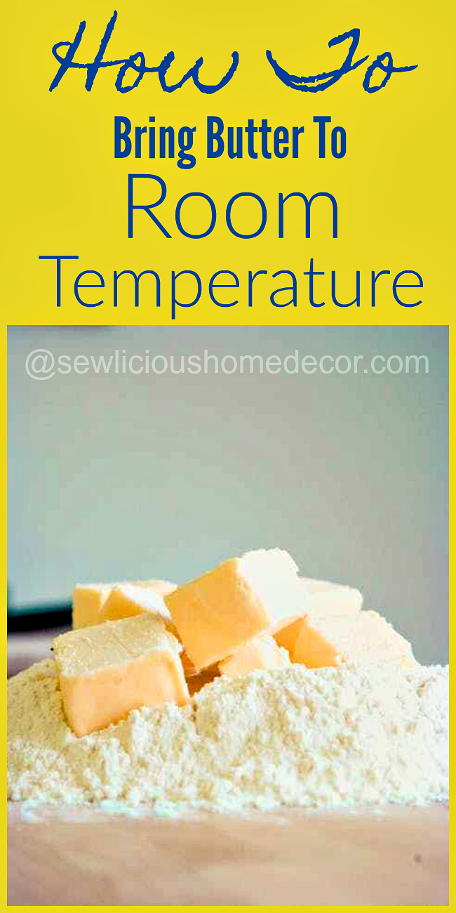 How to bring butter to room temperature at sewlicioushomedecor.com
