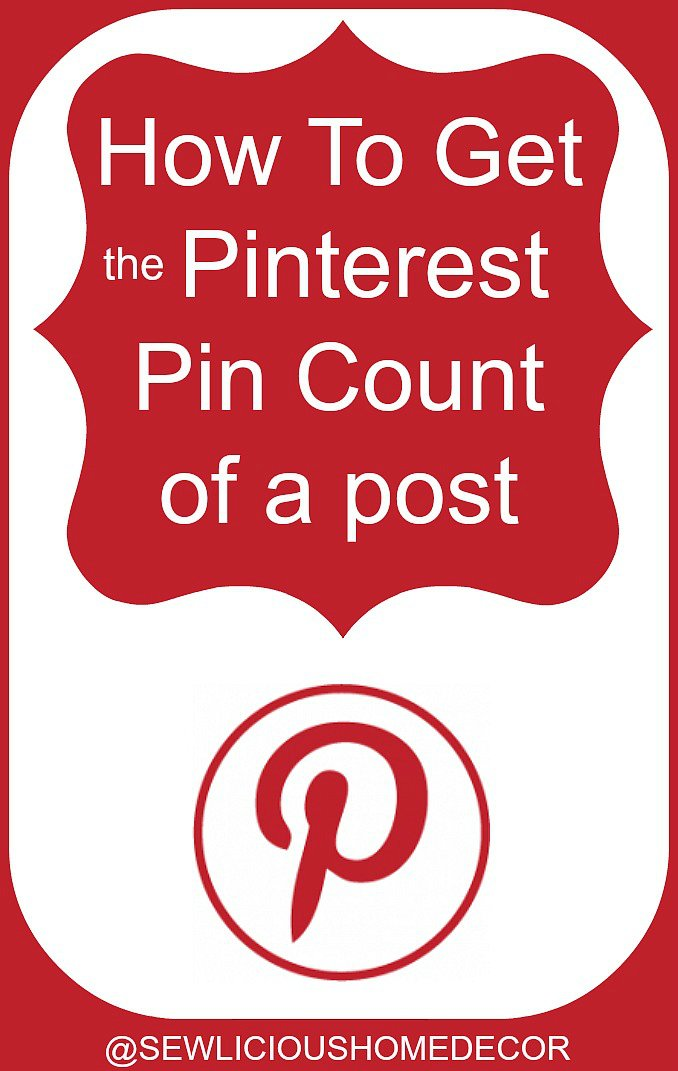 How To Get A Pinterest Pin Count at sewlicioushomedecor.com