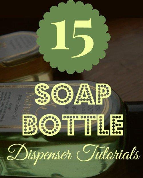 15 soap bottle dispenser tutorials diy