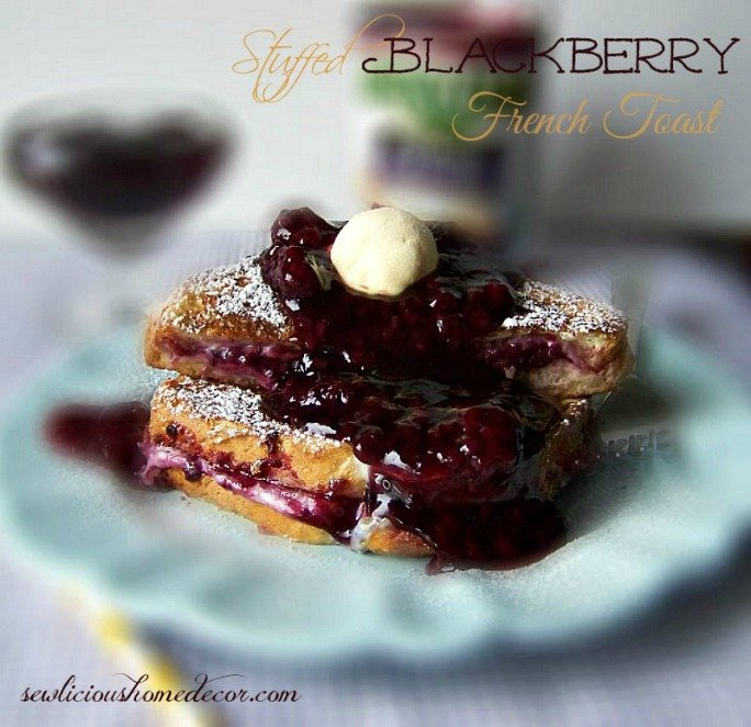 Stuffed Blackberry French Toast breakfast with blackberry syrup sewlicioushomedecor.com