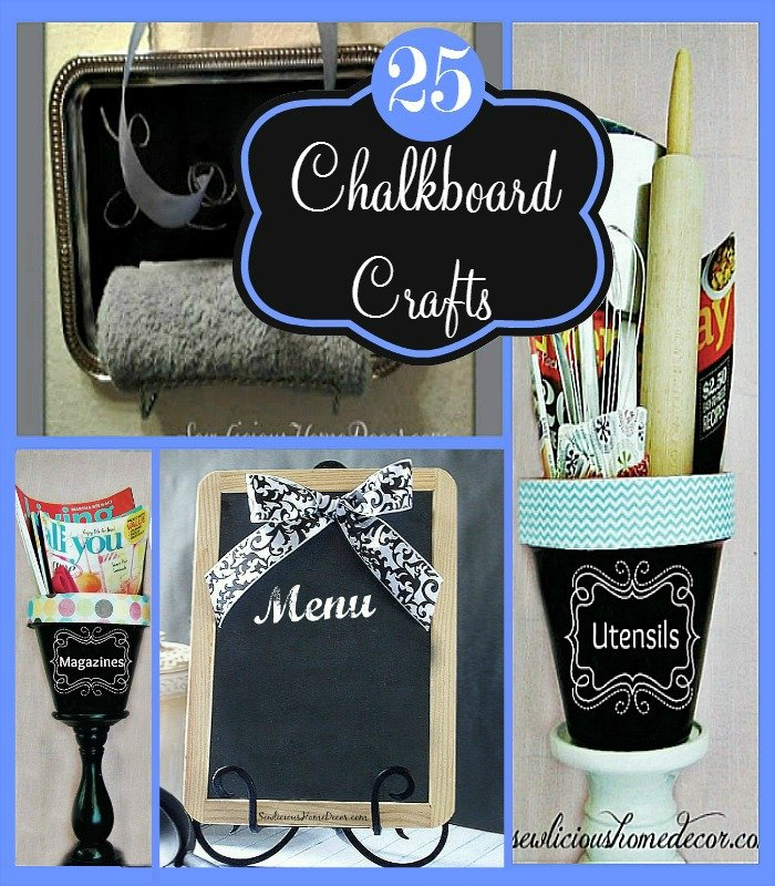 25 Best DIY Chalkboard Paint Crafts at sewlicioushomedecor.com