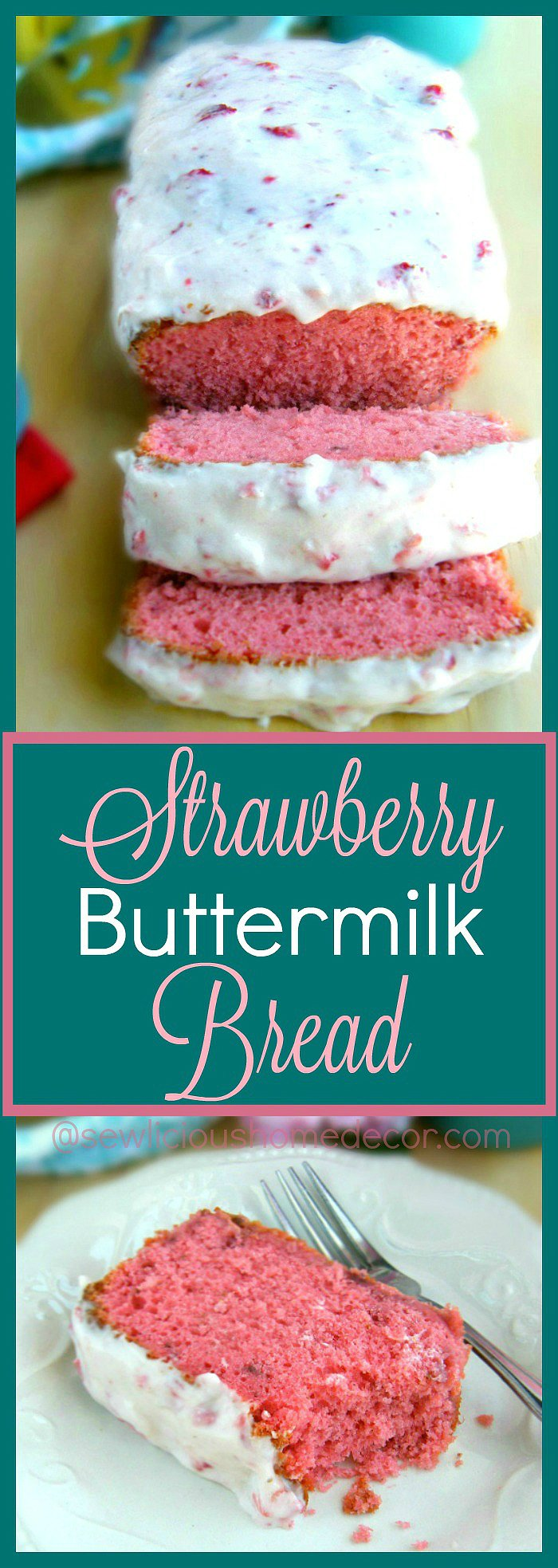 Homemade Buttermilk Strawberry Bread with strawberry cream cheese icing. sewlicioushomedecor.com