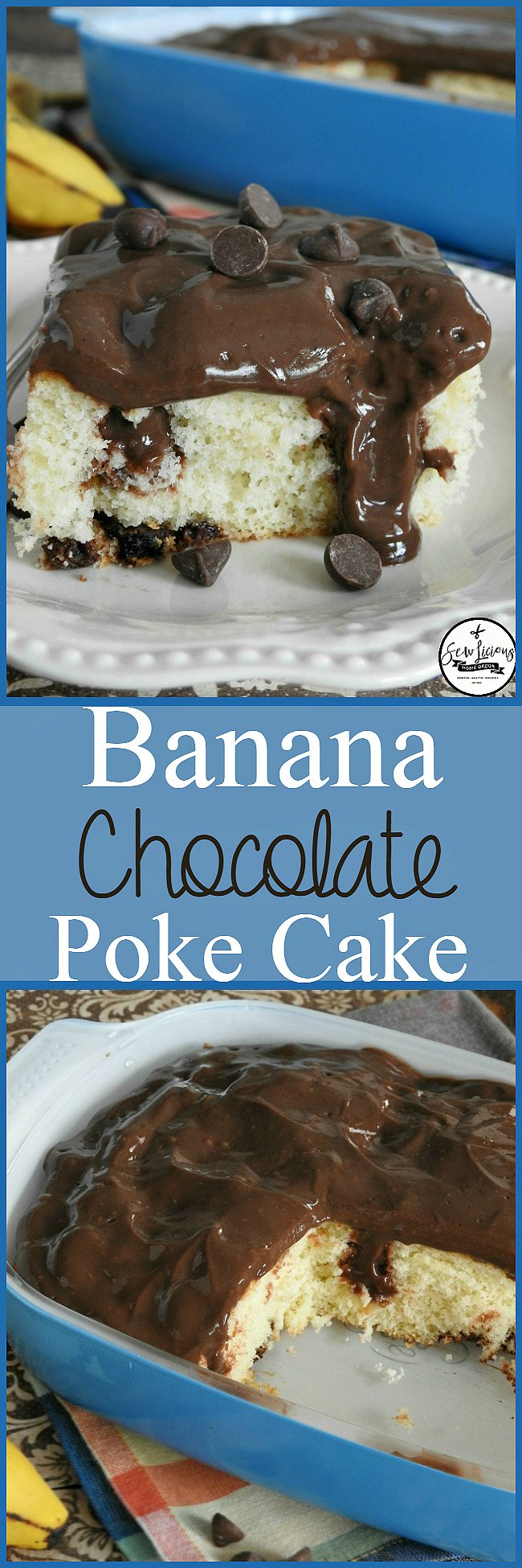 Banana poke cake with chocolate pudding. The perfect two combinations.