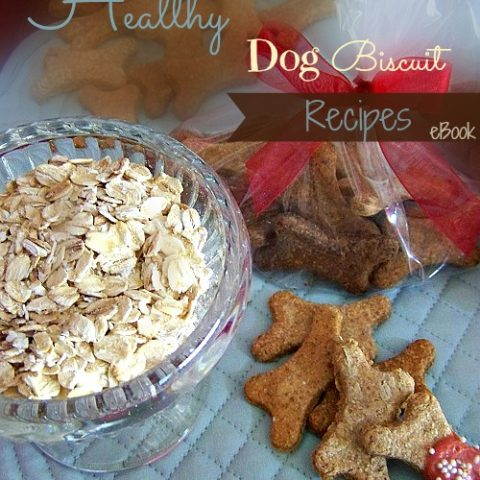 Homemade Healthy Dog Biscuit Recipes + eBook